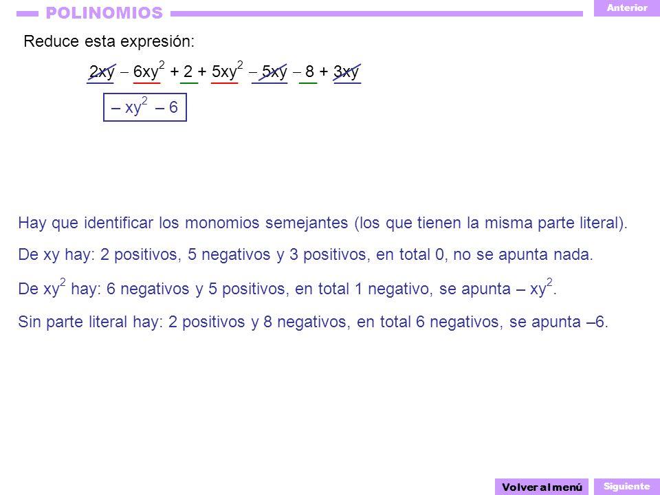 Reduce esta expresión: 2xy  6xy2 + 2 + 5xy2  5xy  8 + 3xy