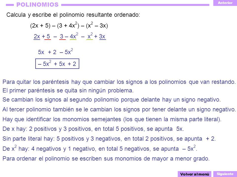 Calcula y escribe el polinomio resultante ordenado: