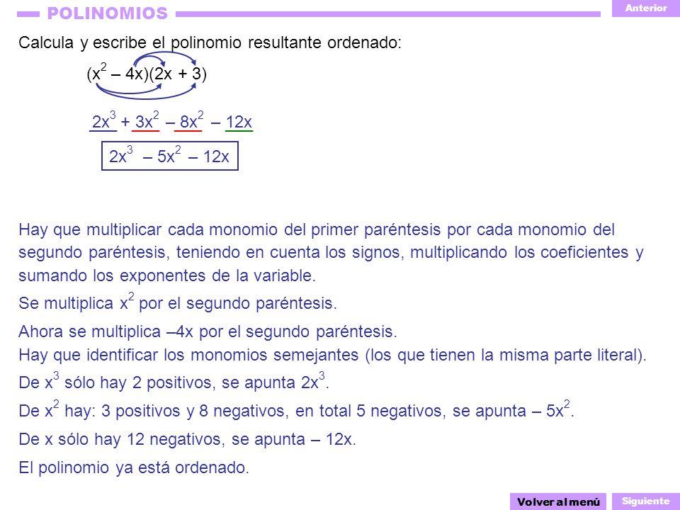 Calcula y escribe el polinomio resultante ordenado: (x2 – 4x)(2x + 3)