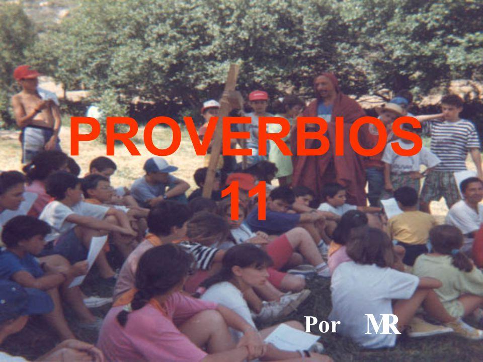 PROVERBIOS 11 Por M R