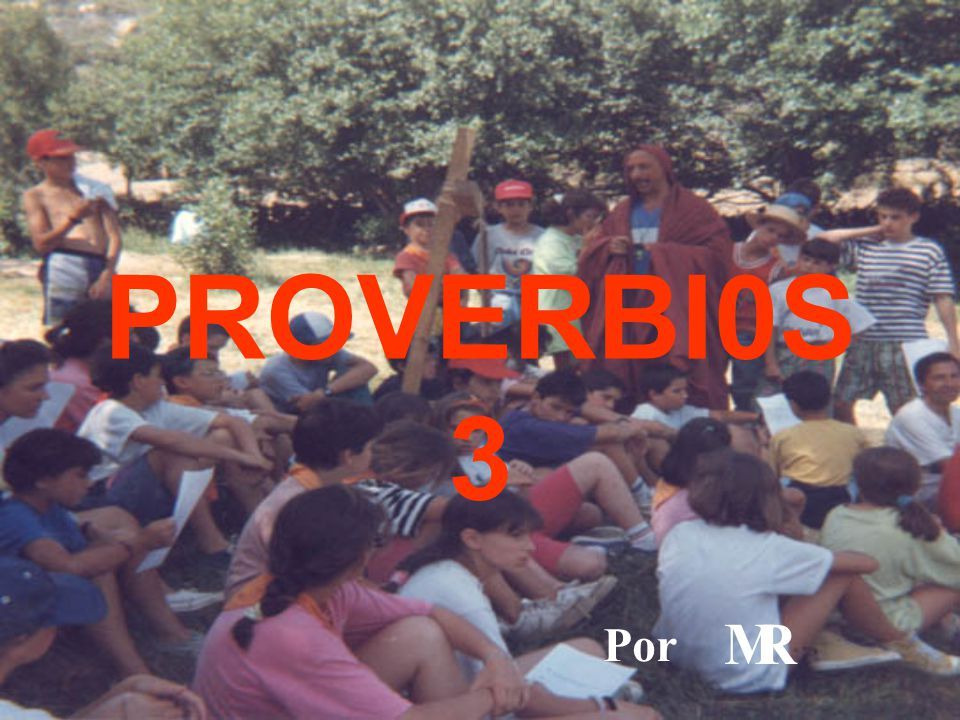 PROVERBI0S 3 Por M R