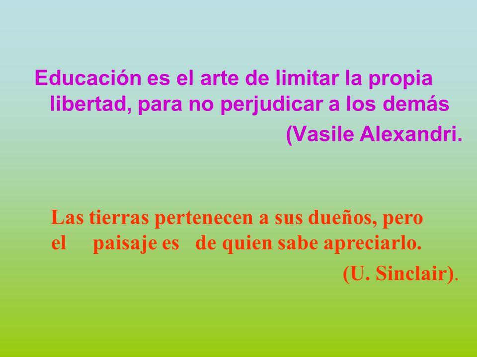 Educación es el arte de limitar la propia libertad, para no perjudicar a los demás