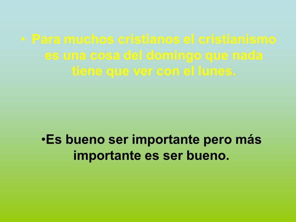Es bueno ser importante pero más importante es ser bueno.