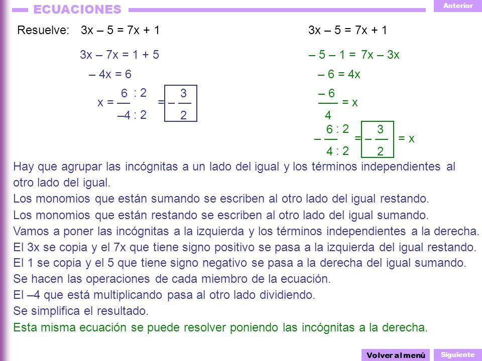 Se hacen las operaciones de cada miembro de la ecuación.
