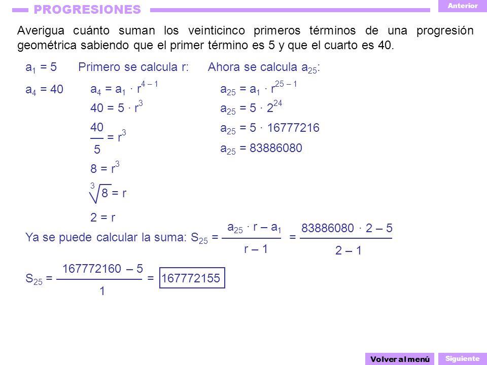 Ya se puede calcular la suma: S25 = ––––––––– = ––––––––––––––