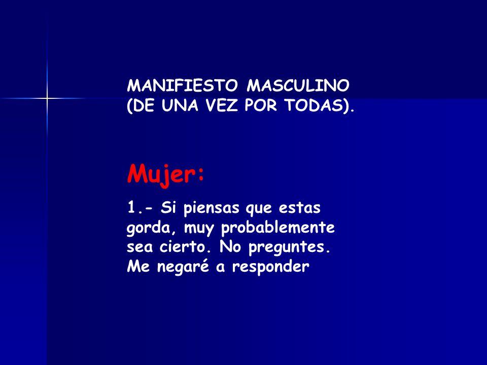 Mujer: MANIFIESTO MASCULINO (DE UNA VEZ POR TODAS).