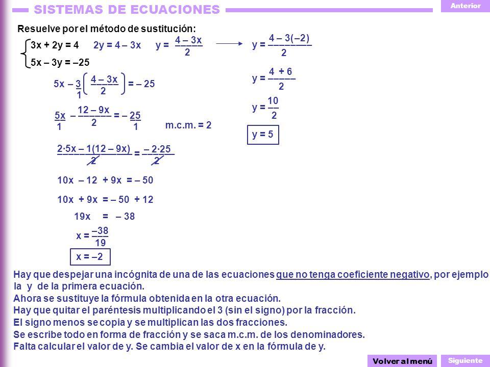 Resuelve por el método de sustitución: 4 – 3x 4 – 3( ) –2 3x + 2y = 4