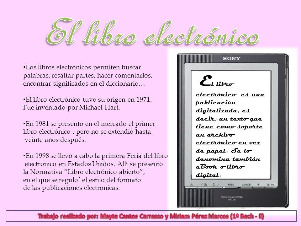 El libro electrónico Los libros electrónicos permiten buscar. palabras, resaltar partes, hacer comentarios,