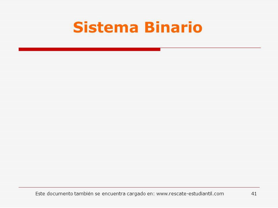 Sistema Binario Este documento también se encuentra cargado en: www.rescate-estudiantil.com