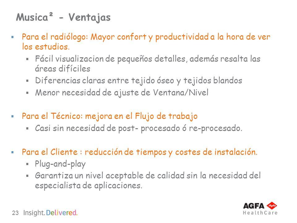 Musica² - VentajasPara el radiólogo: Mayor confort y productividad a la hora de ver los estudios.