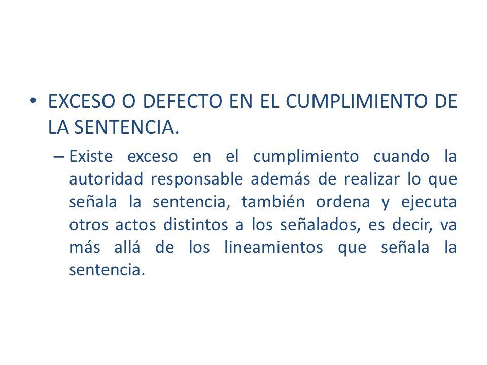 EXCESO O DEFECTO EN EL CUMPLIMIENTO DE LA SENTENCIA.