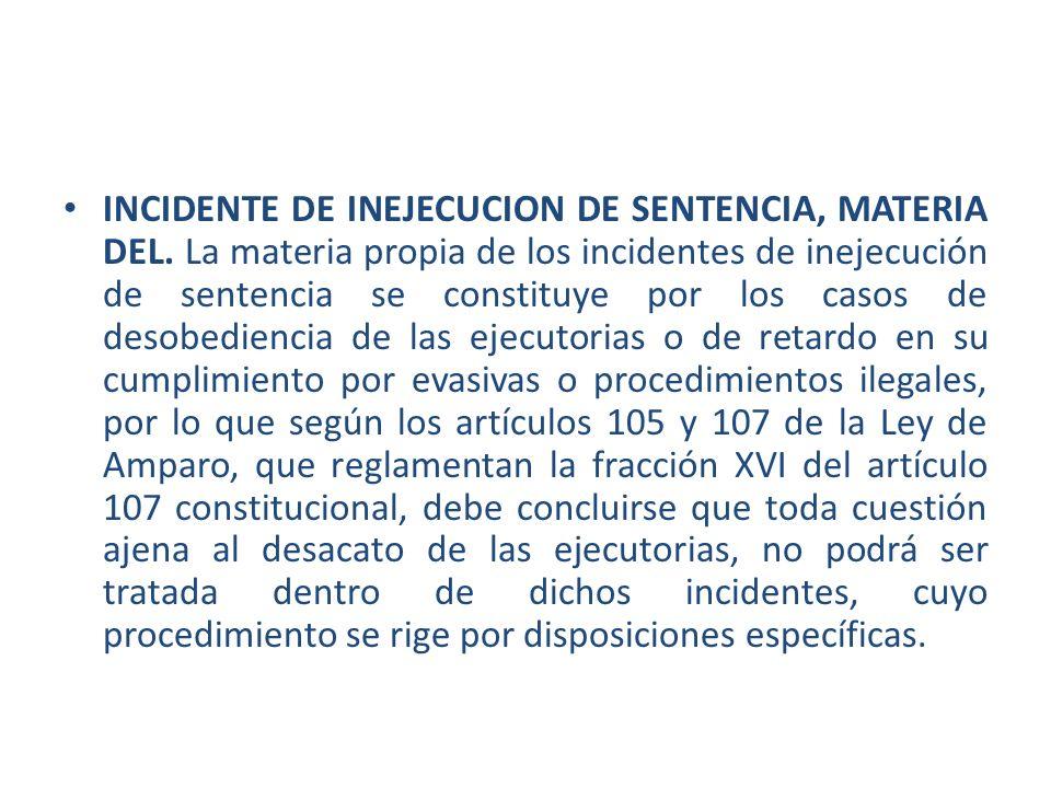 INCIDENTE DE INEJECUCION DE SENTENCIA, MATERIA DEL