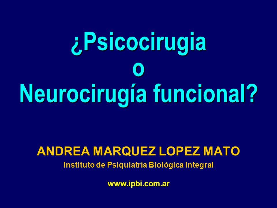 ¿Psicocirugia o Neurocirugía funcional