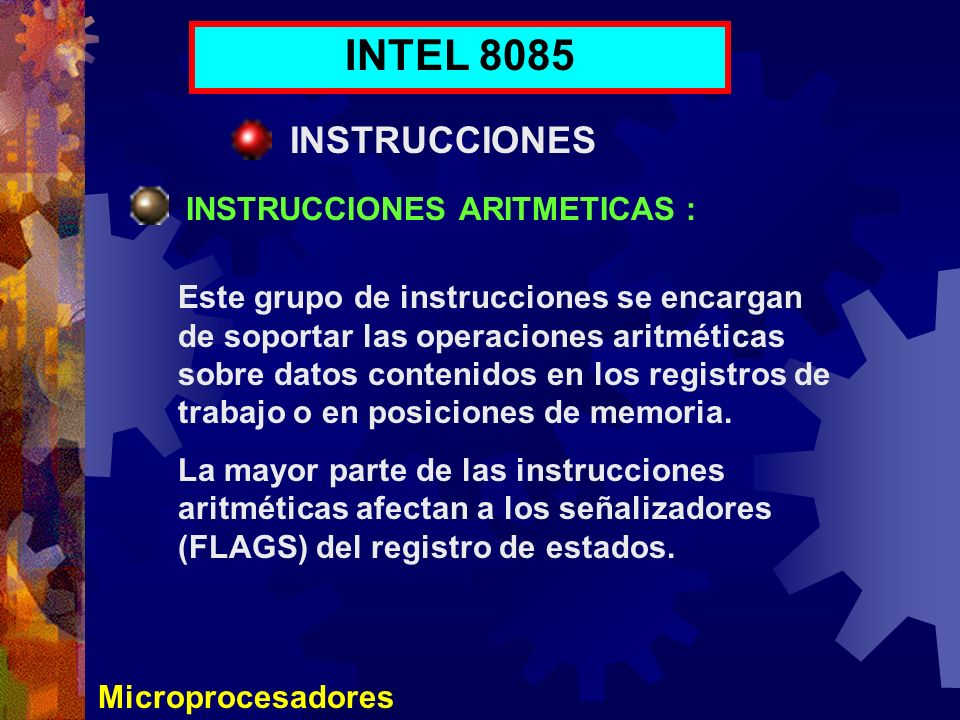 INTEL 8085 INSTRUCCIONES INSTRUCCIONES ARITMETICAS :