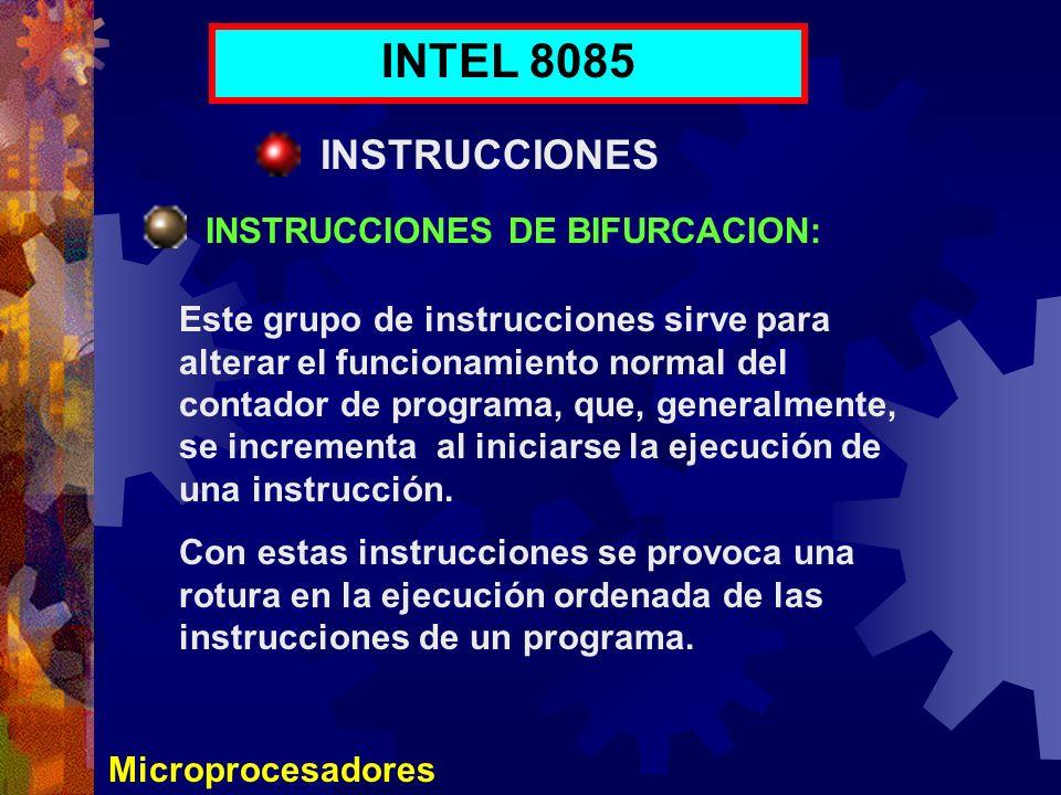 INTEL 8085 INSTRUCCIONES INSTRUCCIONES DE BIFURCACION: