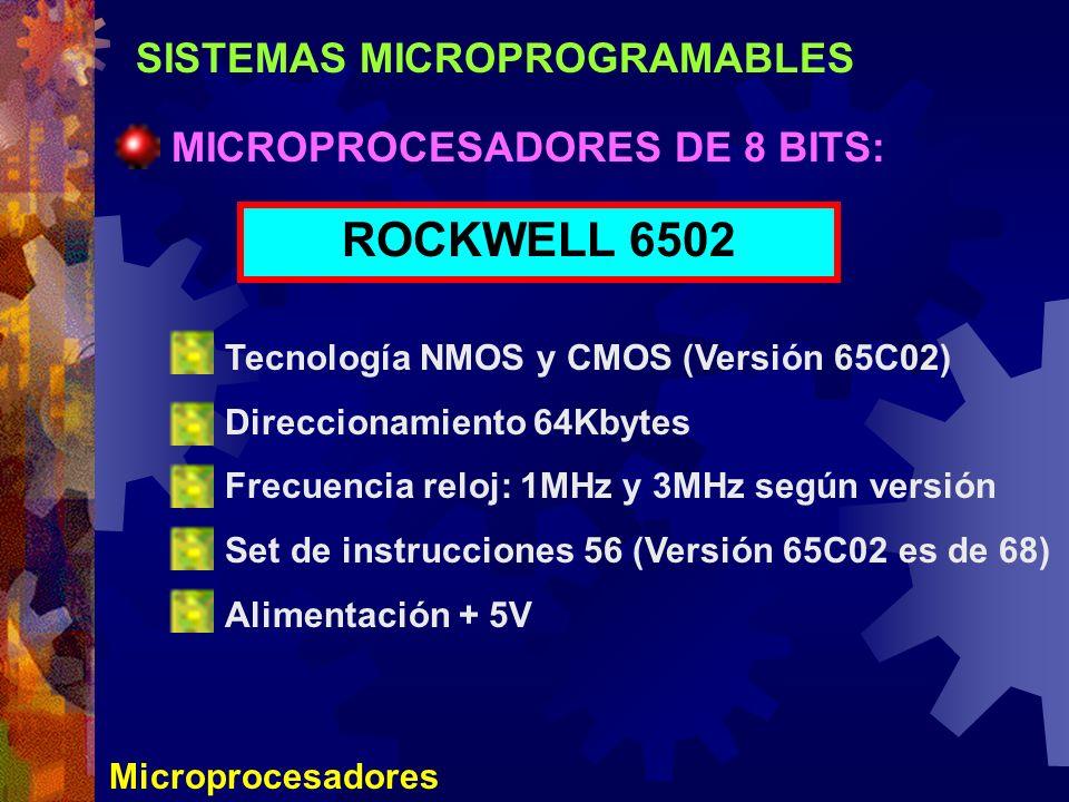 ROCKWELL 6502 SISTEMAS MICROPROGRAMABLES MICROPROCESADORES DE 8 BITS: