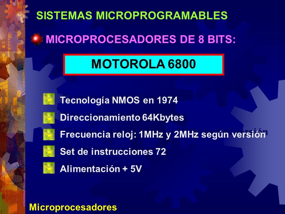 MOTOROLA 6800 SISTEMAS MICROPROGRAMABLES MICROPROCESADORES DE 8 BITS: