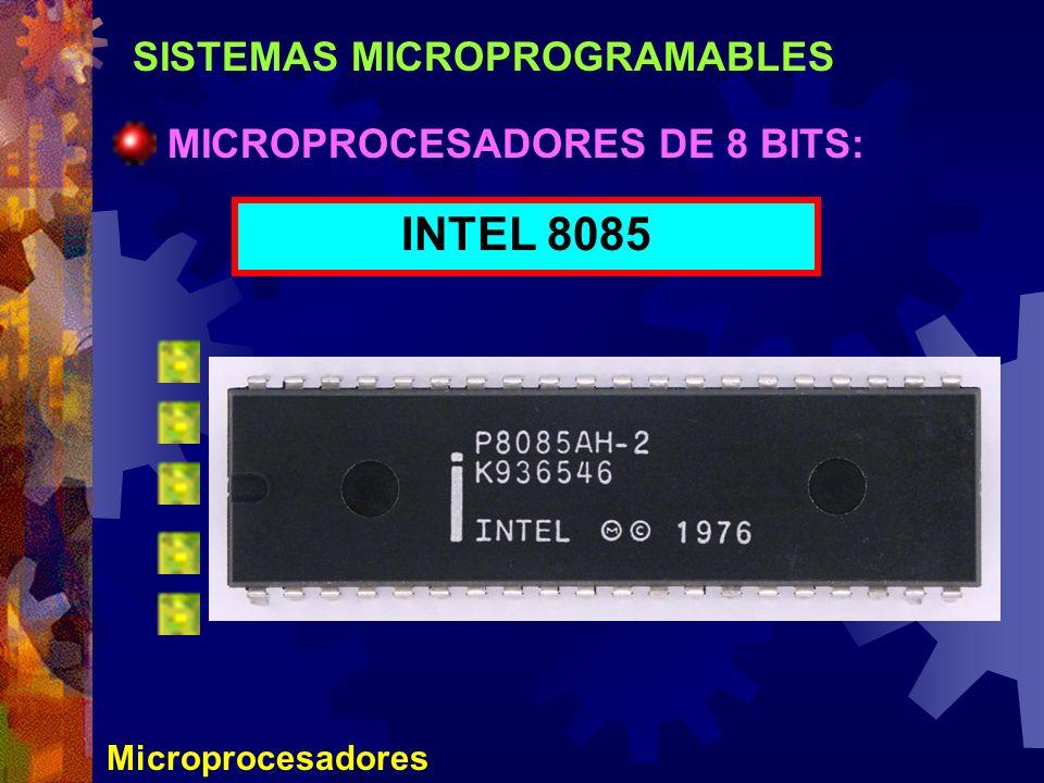 INTEL 8085 SISTEMAS MICROPROGRAMABLES MICROPROCESADORES DE 8 BITS: