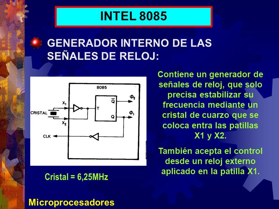 INTEL 8085 GENERADOR INTERNO DE LAS SEÑALES DE RELOJ: