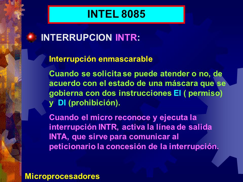 INTEL 8085 INTERRUPCION INTR: Interrupción enmascarable