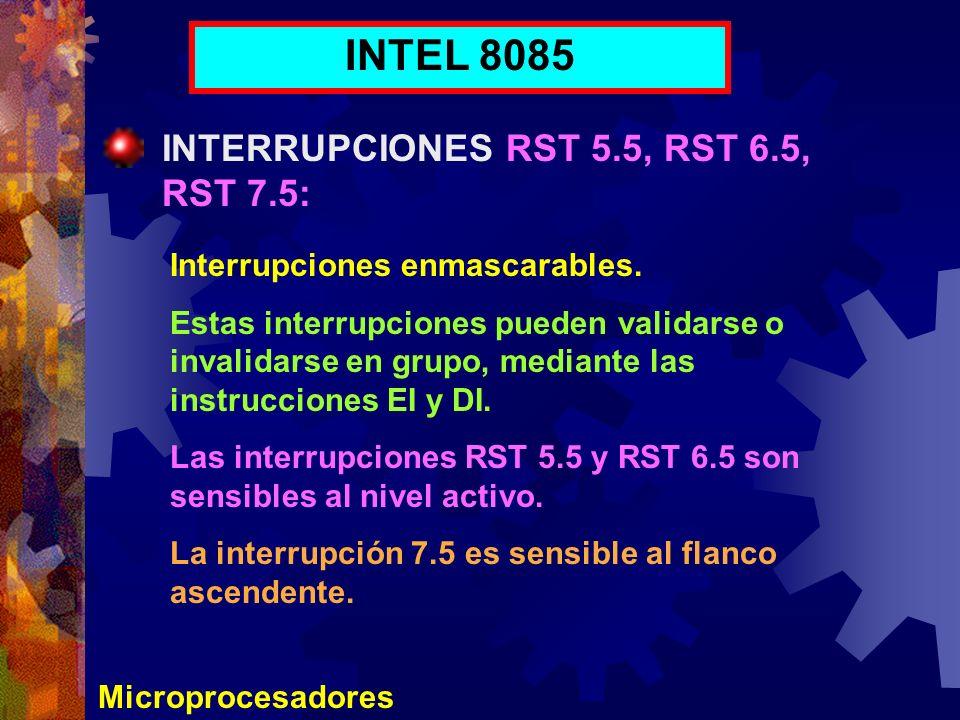 INTEL 8085 INTERRUPCIONES RST 5.5, RST 6.5, RST 7.5: