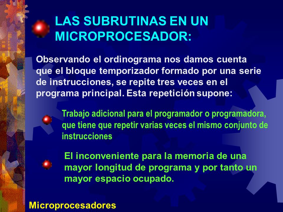 LAS SUBRUTINAS EN UN MICROPROCESADOR: