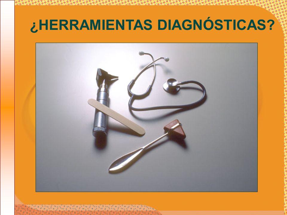 ¿HERRAMIENTAS DIAGNÓSTICAS
