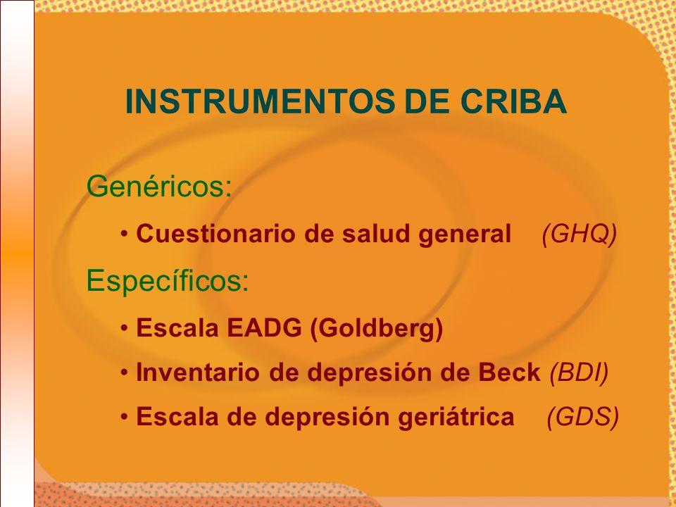 INSTRUMENTOS DE CRIBA Genéricos: Específicos:
