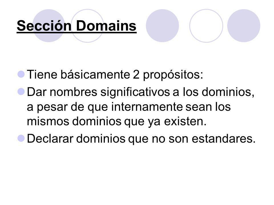 Sección Domains Tiene básicamente 2 propósitos: