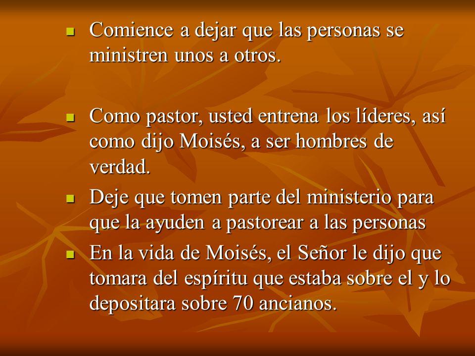 Comience a dejar que las personas se ministren unos a otros.