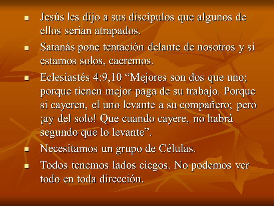 Jesús les dijo a sus discípulos que algunos de ellos serian atrapados.