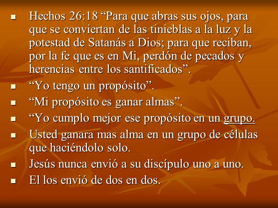 Hechos 26:18 Para que abras sus ojos, para que se conviertan de las tinieblas a la luz y la potestad de Satanás a Dios; para que reciban, por la fe que es en Mi, perdón de pecados y herencias entre los santificados .