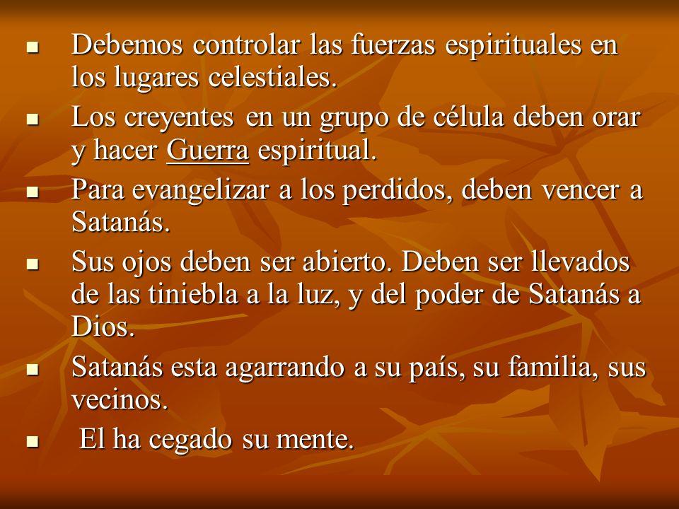 Debemos controlar las fuerzas espirituales en los lugares celestiales.
