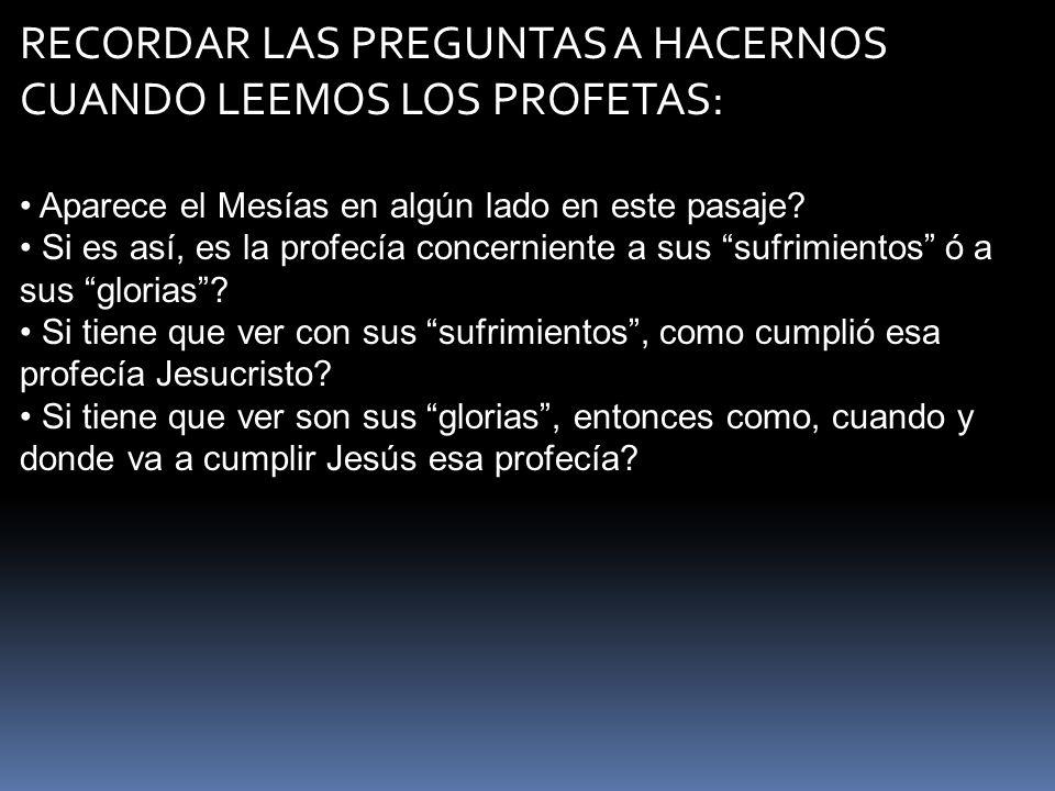 RECORDAR LAS PREGUNTAS A HACERNOS CUANDO LEEMOS LOS PROFETAS: