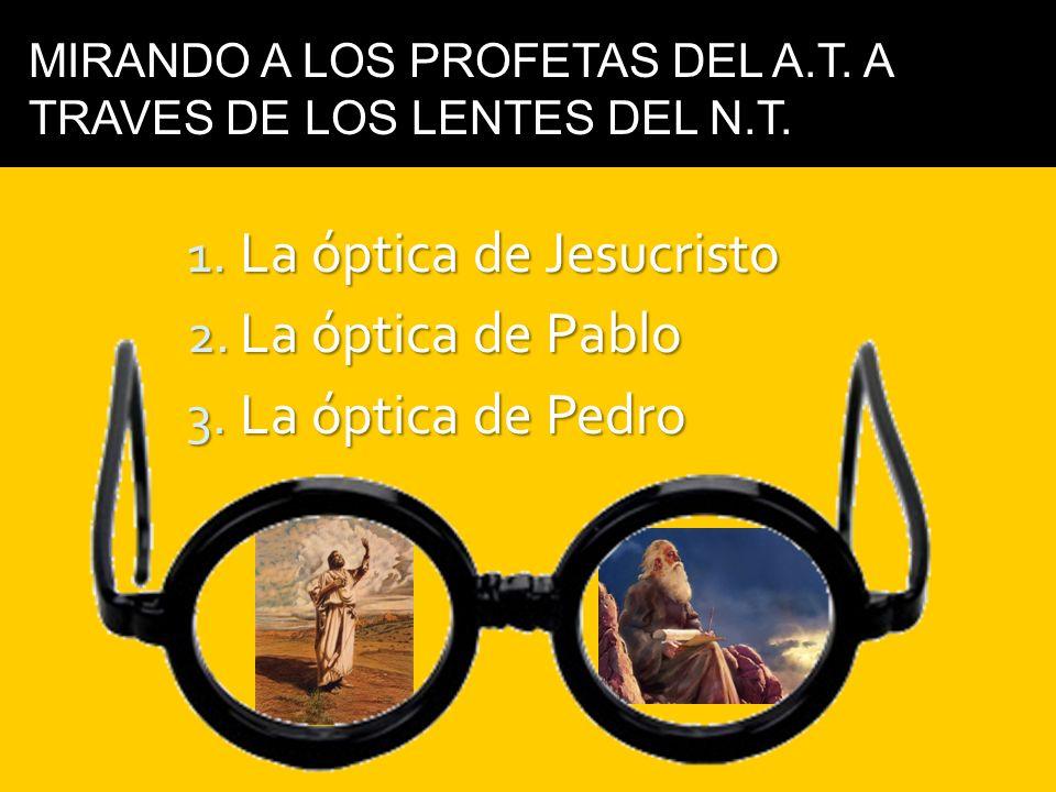 La óptica de Jesucristo La óptica de Pablo La óptica de Pedro