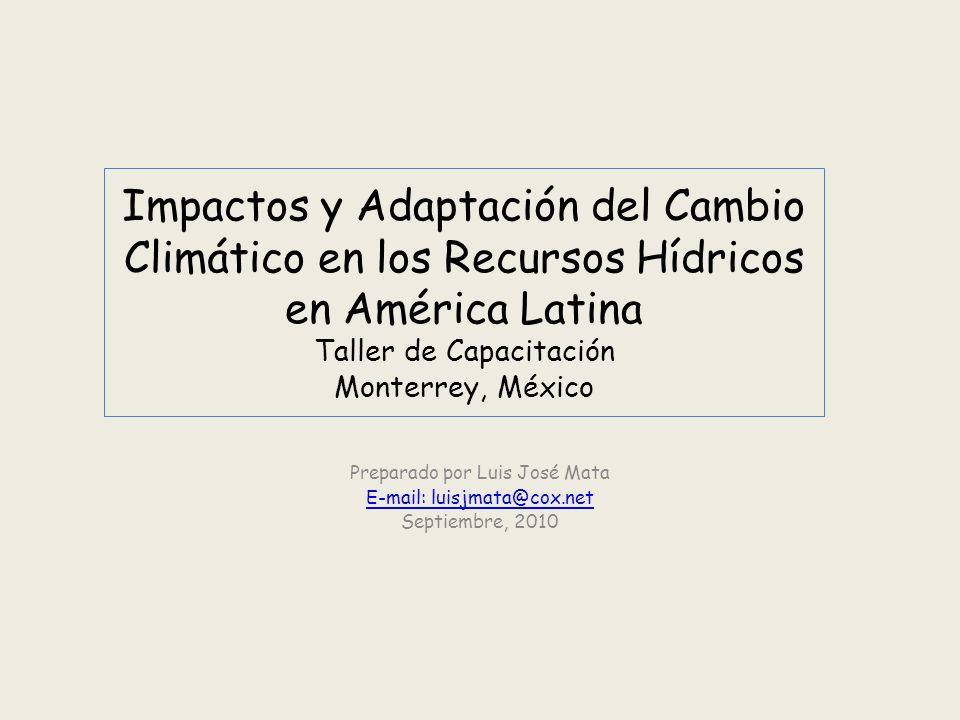 Impactos y Adaptación del Cambio Climático en los Recursos Hídricos en América Latina Taller de Capacitación Monterrey, México