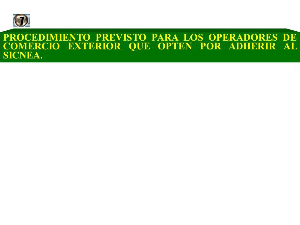 7 PROCEDIMIENTO PREVISTO PARA LOS OPERADORES DE COMERCIO EXTERIOR QUE OPTEN POR ADHERIR AL SICNEA.