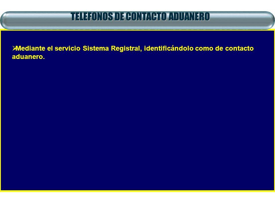 TELEFONOS DE CONTACTO ADUANERO