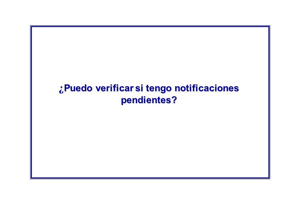 ¿Puedo verificar si tengo notificaciones pendientes