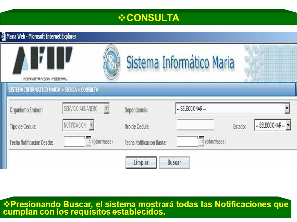 CONSULTA Presionando Buscar, el sistema mostrará todas las Notificaciones que cumplan con los requisitos establecidos.