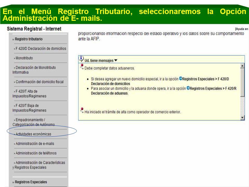 En el Menú Registro Tributario, seleccionaremos la Opción Administración de E- mails.