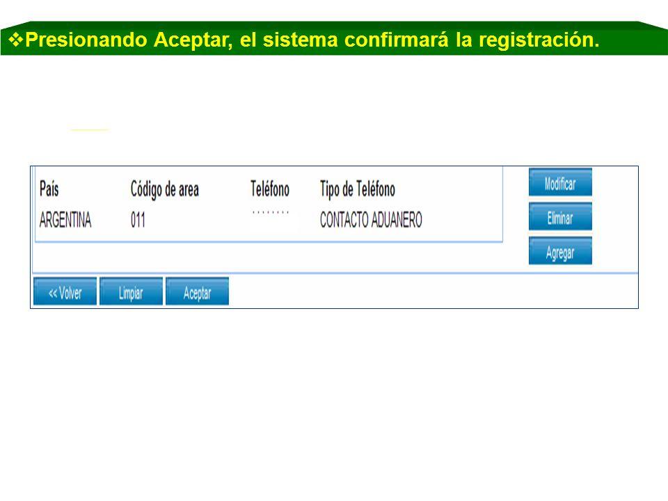 Presionando Aceptar, el sistema confirmará la registración.