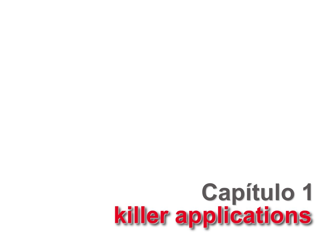 Capítulo 1 killer applications