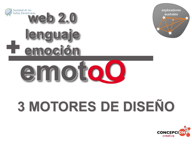 emotoO web 2.0 lenguaje emoción 3 MOTORES DE DISEÑO exploradores