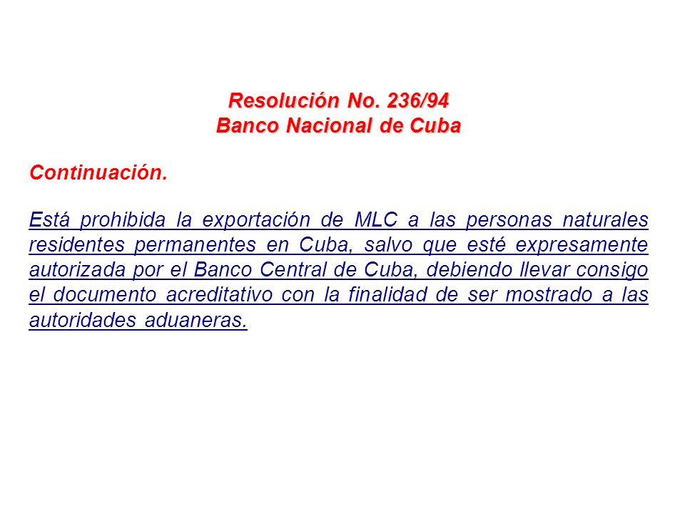 Resolución No. 236/94Banco Nacional de Cuba. Continuación.