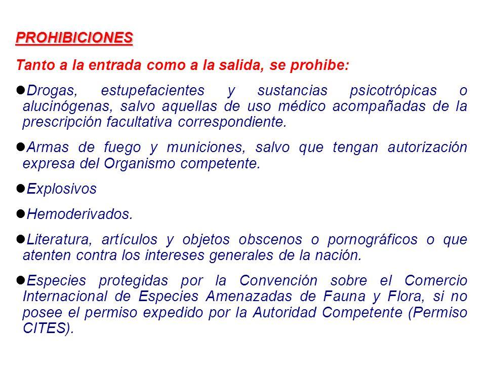 PROHIBICIONES Tanto a la entrada como a la salida, se prohibe: