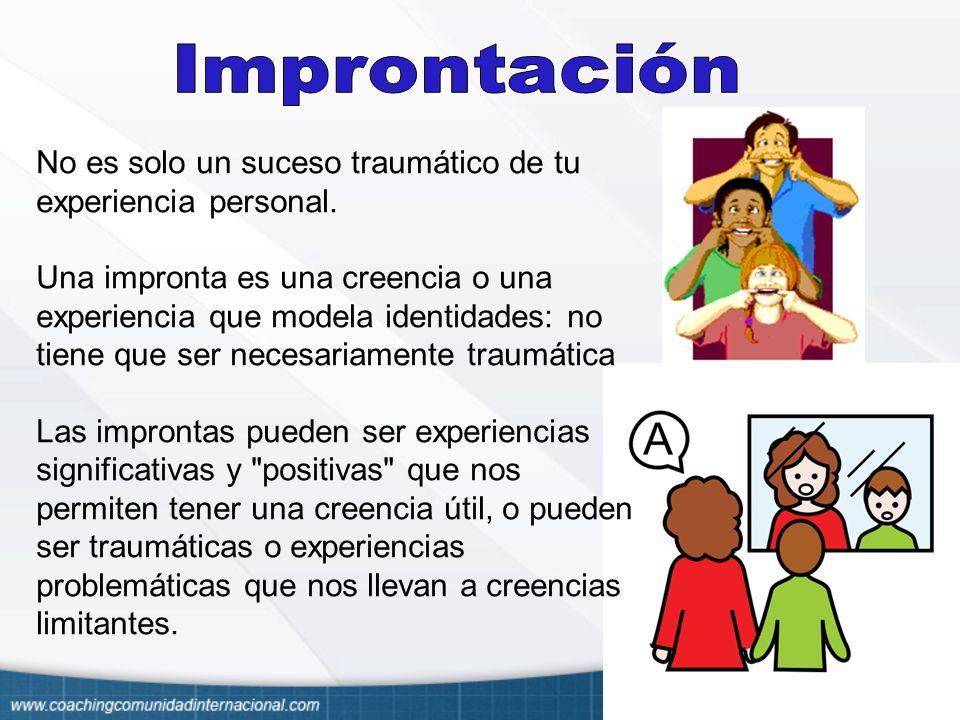 Improntación No es solo un suceso traumático de tu experiencia personal.