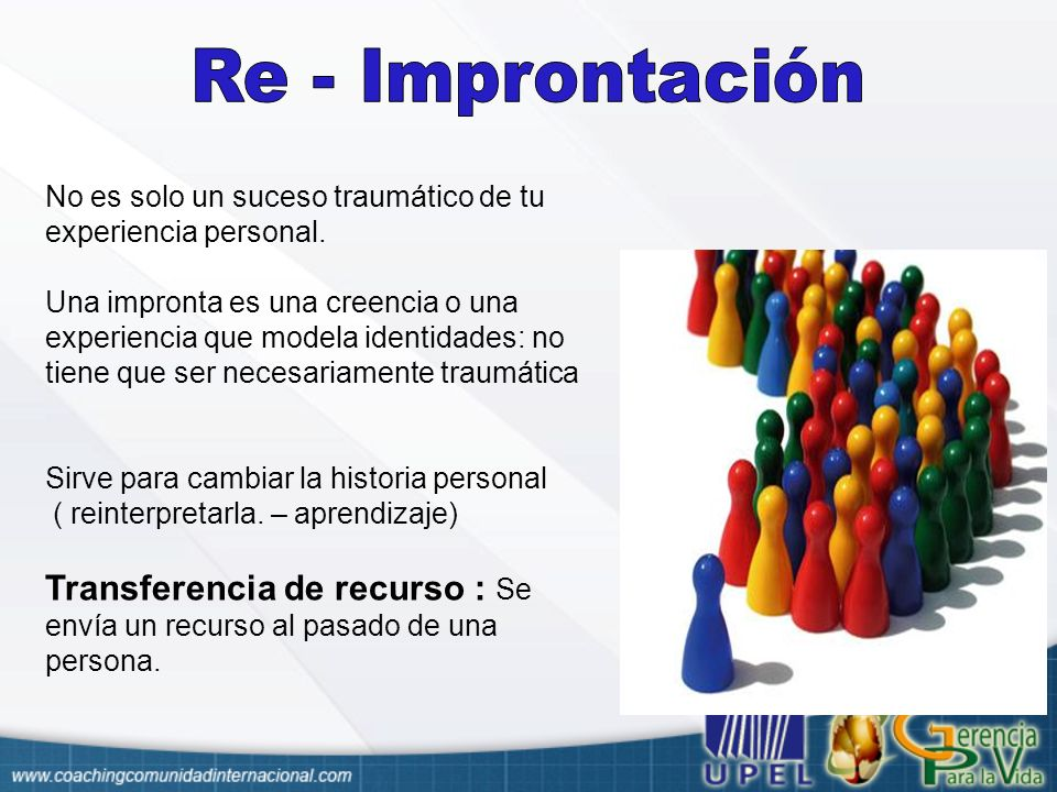 Re - Improntación No es solo un suceso traumático de tu experiencia personal.