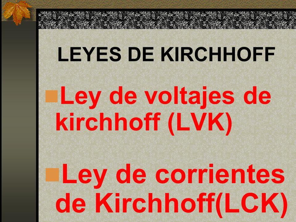 Ley de corrientes de Kirchhoff(LCK)