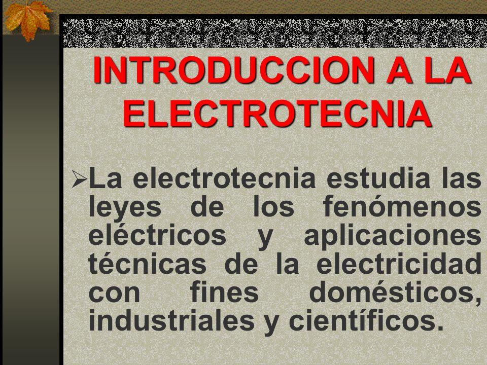INTRODUCCION A LA ELECTROTECNIA